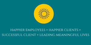 happier-employees-happier-clients-successful-client-leading-meaningful-lives